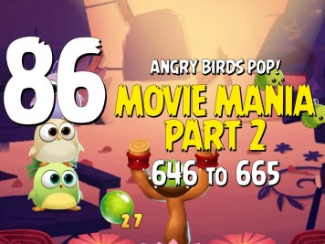 Angry Birds POP! Part 86 - Levels 646 to 665 - Movie Mania Part 2