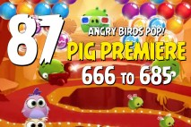 Angry Birds Pop Levels 666 to 685 – Pig Premiere Walkthroughs