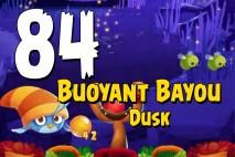 Angry Birds Pop Levels 606 to 625 – Buoyant Bayou Dusk Walkthroughs