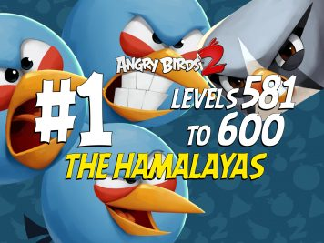 Angry Birds 2 The Hamalayas Levels 581 to 600 Part 1 Compilation