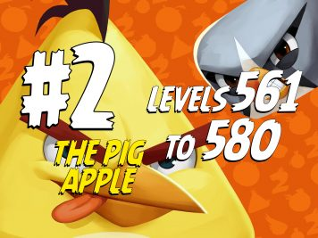 Angry Birds 2 The Pig Apple Levels 561 to 580 Part 2 Compilation