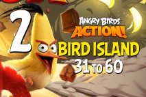 Angry Birds Action! Levels 31 to 60 – Bird Island Walkthroughs