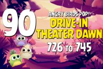 Angry Birds POP! Levels 726 to 745 – Drive-In Theater Dawn Walkthroughs