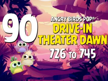 Angry Birds POP! Part 90 - Levels 726 to 745 - Drive In Theater Dawn