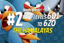 Angry Birds 2 Levels 601 to 620 The Hamalayas 3-Star Walkthrough – Cobalt Plateaus