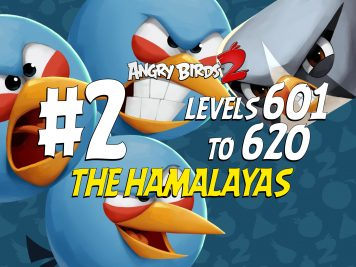 Angry Birds 2 The Hamalayas Levels 601 to 620 Part 2 Compilation