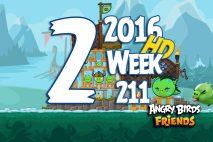 Angry Birds Friends 2016 Tournament Level 2 Week 211 Walkthrough
