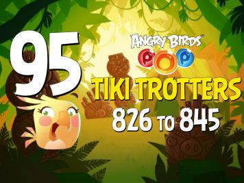 Angry Birds POP! Part 95 - Levels 826 to 845 - Tiki Trotters