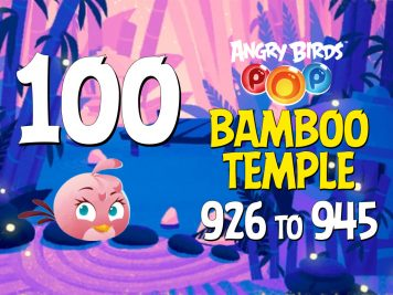 Angry Birds POP! Part 100 - Levels 926 to 945 - Bamboo Temple