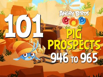 Angry-Birds-POP-Part-101-Levels-946-to-965-Pig Prospects