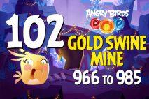 Angry Birds POP! Levels 966 to 985 – Gold Swine Mine Walkthroughs