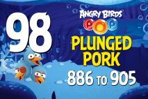 Angry Birds POP! Levels 886 to 905 – Plunged Pork Walkthroughs
