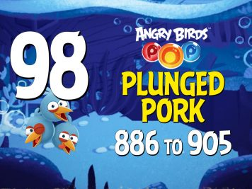 Angry Birds POP! Part 98 - Levels 886 to 905 - Plunged Pork