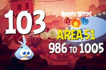 Angry Birds POP! Levels 986 to 1005 – Area 51 Walkthroughs