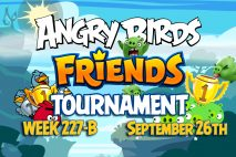 Angry Birds Friends 2016 Tournament 227-B On Now!