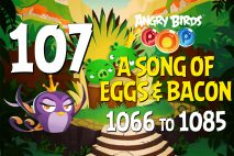 Angry Birds POP! Levels 1066 to 1085 – A Song of Eggs and Bacon Walkthroughs
