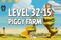 Angry Birds Piggy Farm Level 32-15 Walkthrough