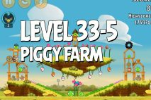 Angry Birds Piggy Farm Level 33-5 Walkthrough