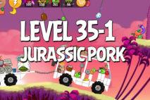 Angry Birds Jurassic Pork Level 35-1 Walkthrough