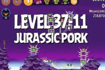 Angry Birds Jurassic Pork Level 37-11 Walkthrough