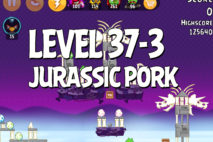 Angry Birds Jurassic Pork Level 37-3 Walkthrough