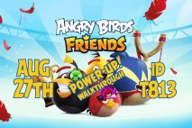 Angry Birds Friends 2020 Tournament T813 On Now!